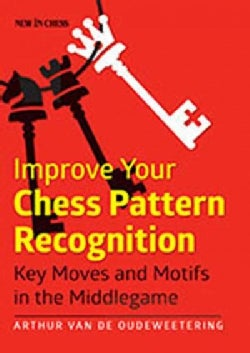 Improve Your Chess Pattern Recognition: Key Moves and Motifs in the Middlegame (Paperback)