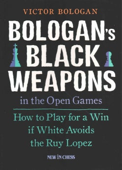 Bologan's Black Weapons in the Open Games (Paperback)