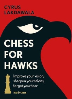 Chess for Hawks: Improve Your Vision, Sharpen Your Talons, Forget Your Fear (Paperback)