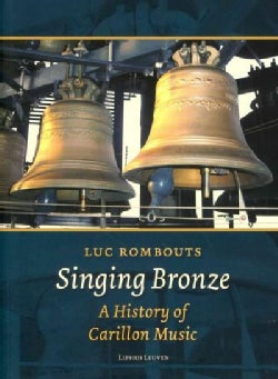 Singing Bronze: A History of Carillon Music (Paperback)
