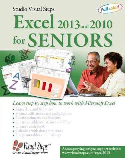 Excel 2013 and 2010 for Seniors: Learn Step by Step How to Work With Microsoft Excel (Paperback)