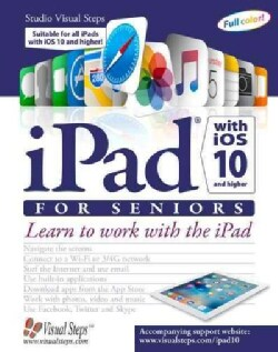 iPad with iOS 10 and for Seniors: Learn to Work With the iPad with iOS 10 (Paperback)