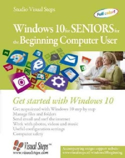 Windows 10 for Seniors for the Beginning Computer User: Get Started With Windows 10 (Paperback)