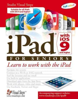 iPad With iOS 9 for Seniors: Learn to Work With the iPad with iOS 9 (Paperback)