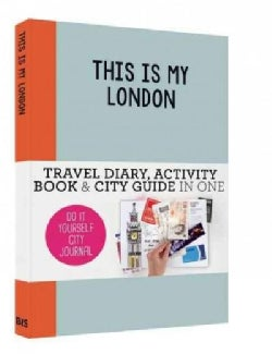 This Is My London: Do It Yourself City Journal (Notebook / blank book)