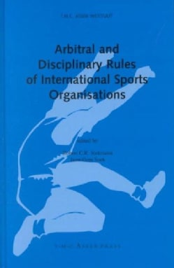 Arbitral and Disciplinary Rules of International Sports Organisations (Hardcover)