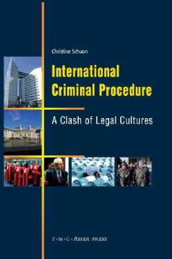 International Criminal Procedure: A Clash of Legal Cultures (Hardcover)