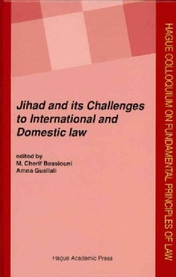 Jihad: Challenges to International and Domestic Law (Hardcover)