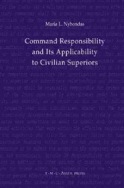 Command Responsibility and Its Applicability to Civilian Superiors (Hardcover)