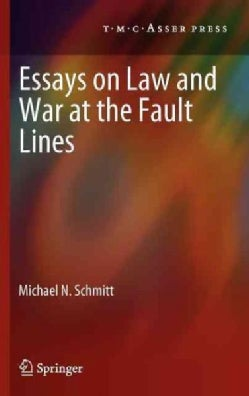 Essays on Law and War at the Fault Lines (Hardcover)