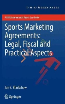 Sports Marketing Agreements: Legal, Fiscal and Practical Aspects (Hardcover)