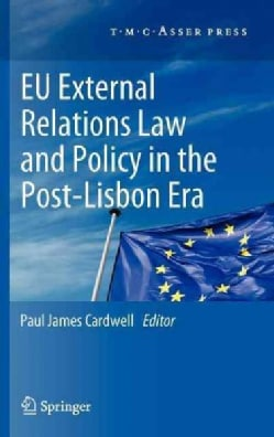 EU External Relations Law and Policy in the Post-Lisbon Era (Hardcover)