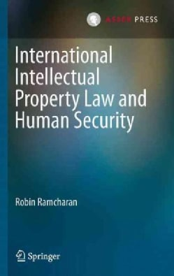 International Intellectual Property Law and Human Security (Hardcover)