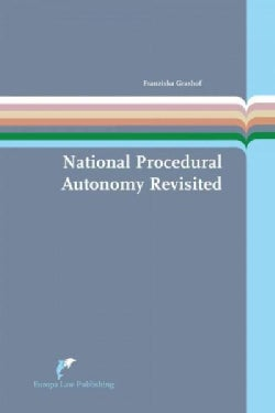 National Procedural Autonomy Revisited: Consequences of Differences in National Administrative Litigation Rules f... (Paperback)