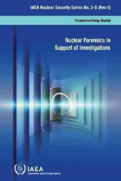 Nuclear Forensics in Support of Investigations (Paperback)