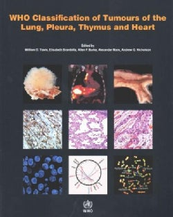 WHO Classification of Tumours of the Lung, Pleura, Thymus and Heart (Paperback)