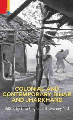 Colonial and Contemporary Bihar and Jharkhand (Hardcover)