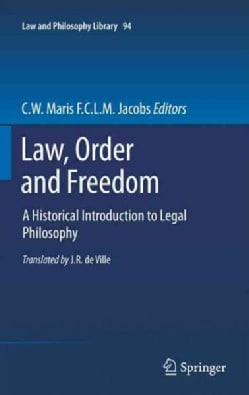Law, Order and Freedom: A Historical Introduction to Legal Philosophy (Hardcover)