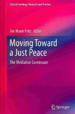 Moving Toward a Just Peace: The Mediation Continuum (Hardcover)