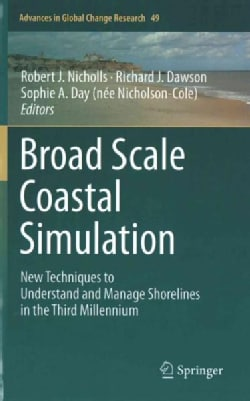 Broad Scale Coastal Simulation: New Techniques to Understand and Manage Shorelines in the Third Millennium (Hardcover)