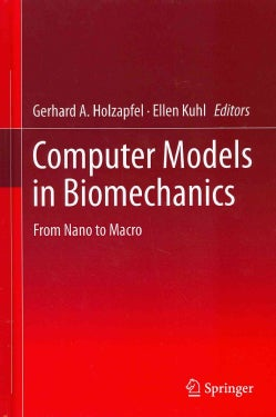 Computer Models in Biomechanics: From Nano to Macro (Hardcover)