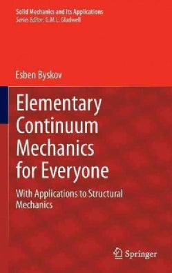Elementary Continuum Mechanics for Everyone: With Applications to Structural Mechanics (Hardcover)