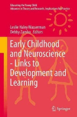 Early Childhood and Neuroscience - Links to Development and Learning (Hardcover)