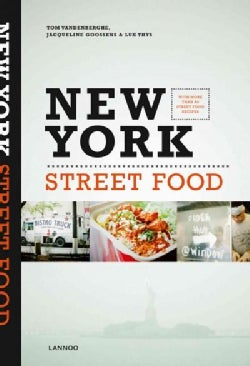 New York Street Food: Cooking & Traveling in the 5 Boroughs (Paperback)