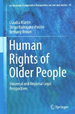 Human Rights of Older People: Universal and Regional Legal Perspectives (Hardcover)