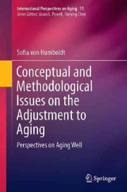 Conceptual and Methodological Issues on the Adjustment to Aging: Perspectives on Aging Well (Hardcover)