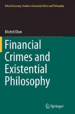 Financial Crimes and Existential Philosophy (Paperback)