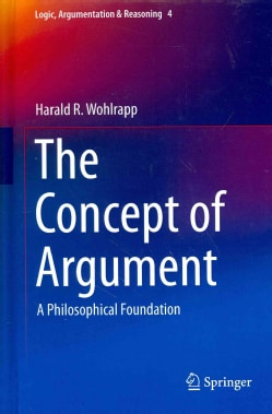The Concept of Argument: A Philosophical Foundation (Hardcover)