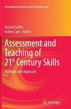 Assessment and Teaching of 21st Century Skills: Methods and Approach (Paperback)
