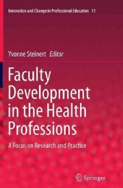 Faculty Development in the Health Professions: A Focus on Research and Practice (Paperback)