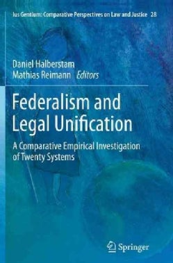 Federalism and Legal Unification: A Comparative Empirical Investigation of Twenty Systems (Paperback)