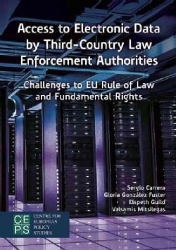 Access to Electronic Data by Third-country Law Enforcement Authorities: Challenges to Eu Rule of Law and Fundamen... (Paperback)
