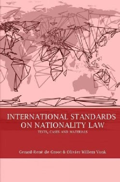 International Standards on Nationality Law: Texts, Cases and Materials (Paperback)