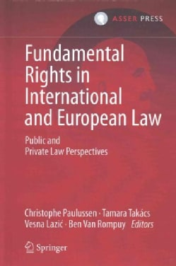 Fundamental Rights in International and European Law: Public and Private Law Perspectives (Hardcover)