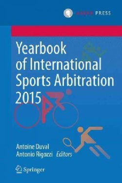Yearbook of International Sports Arbitration 2015 (Hardcover)