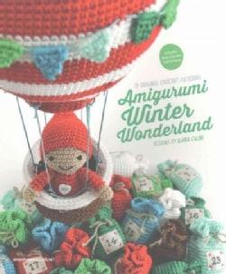 Amigurumi Winter Wonderland: 15 Original Crochet Patterns (Paperback)