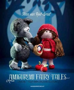 Amigurumi Fairy Tales: Crochet Your Own Enchanted Forest (Paperback)