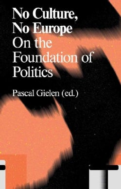 No Culture, No Europe: On the Foundation of Politics (Paperback)