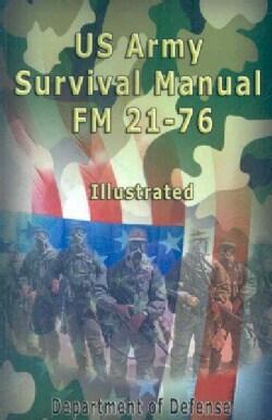 US Army Survival Manual: Fm 21-76 (Paperback)