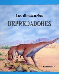 Los dinosaurios depredadores/ Dinosaurs on File Predators (Paperback)