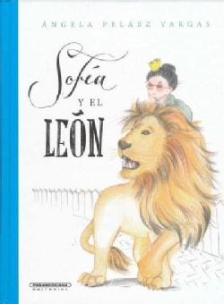 Sofia y el leon/ Sophia and the Lion (Hardcover)