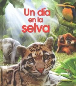 Un dia en la selva/ One day in the jungle (Hardcover)