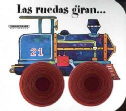 Las ruedas giran/ The Wheels Go Round (Board book)