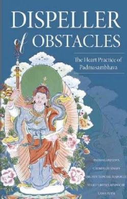 Dispeller of Obstacles: The Heart Practice of Padmasambhava (Paperback)