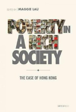 Poverty in a Rich Society: The Case of Hong Kong (Hardcover)