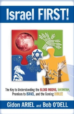 Israel First!: The Key to Understanding the Blood Moons, Shemitah, Promises to Israel, the Coming Jubilee (Paperback)